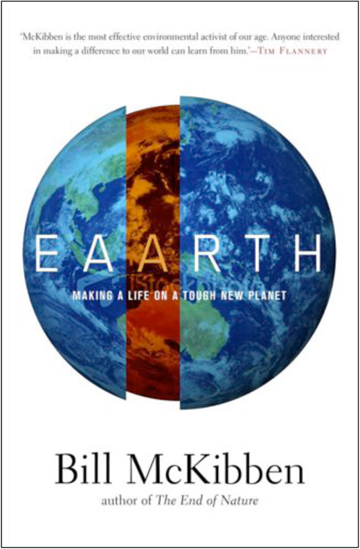 The cover of McKibben's 2010 Eaarth. Image courtesy of Black Inc. Books, Victoria (http://www.blackincbooks.com/books/eaarth).