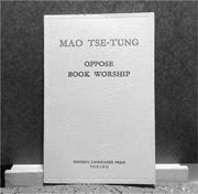 "Oppose <b>Book</b> Worship  is the text in which Mao famously decrees, ""No investi..."