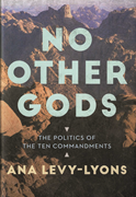 Ana Levy-Lyons's new book on the <b>politics</b> of the Ten Commandments adds anot...